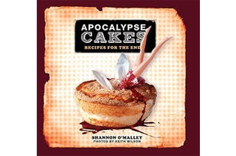 Apocalypse Cakes: Recipes for the End - Cooking Book Aus Stock