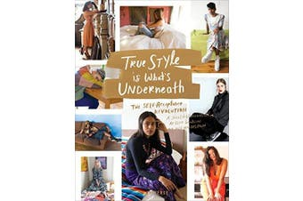 True Style Is What's Underneath: The Self-Acceptance Revolution - Art Book