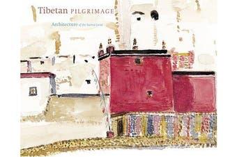 Tibetan Pilgrimage: Architecture of the Sacred Land - Architecture & Design