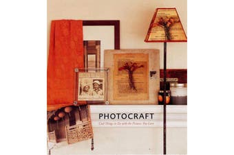Photocraft: Cool Things to Do with the Pictures You Love - Photography Book