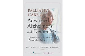 Palliative Care for Advanced Alzheimer's and Dementia Science Book Aus Stock