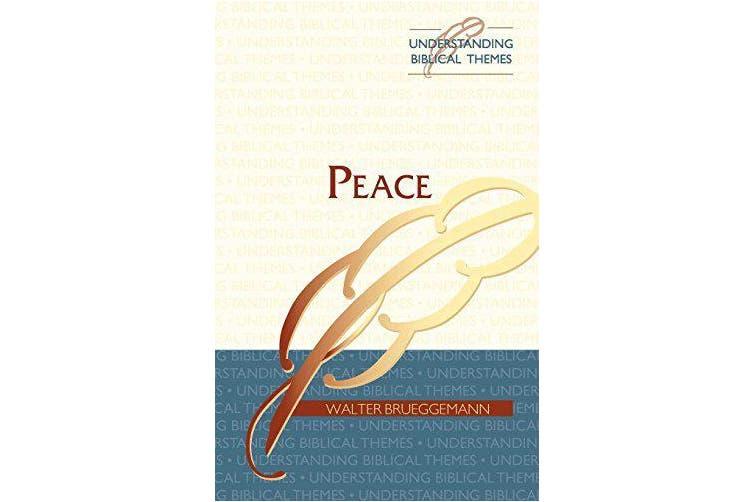 Peace: Understanding Biblical Themes -Brueggemann, Walter Religion Book