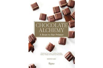 Chocolate Alchemy: A Bean-To-Bar Primer - Cooking Book Aus Stock