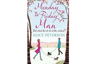 Monday to Friday Man. Alice Peterson - Fiction Book Aus Stock