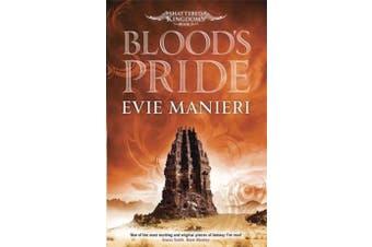 Blood's Pride: Shattered Kingdoms: Book 1 (Shattered Kingdoms) - Fiction Book