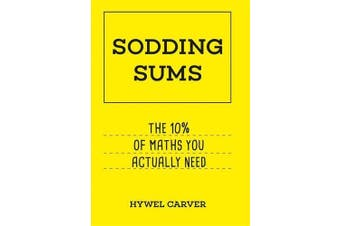 Sodding Sums: The 10% of maths you actually need -Hywel Carver Science Book