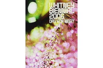 Whitney Biennial: Day for Night: 2006 - Art Book Aus Stock