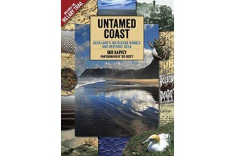 Untamed Coast: Auckland's Waitakere Ranges and Heritage Area - Travel Book