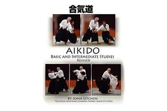 Aikido Basic and Intermediate Studies Revised - Sports & Recreation Book