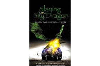 Slaying the Sky Dragon -John O'Sullivan Science Book Aus Stock