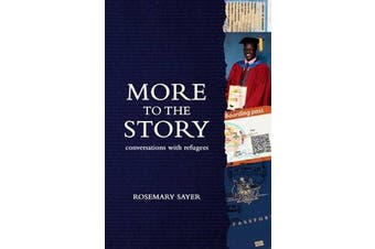 More to the Story: Conversations with Refugees -Rosemary Sayer Politics Book