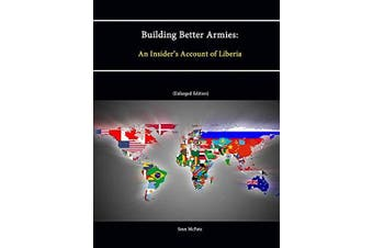 Building Better Armies: An Insider's Account of Liberia - Education Book