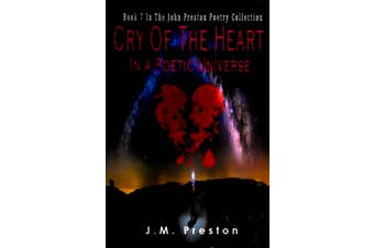 Cry Of The Heart In A Poetic Universe -J.M. Preston Poetry Book Aus Stock