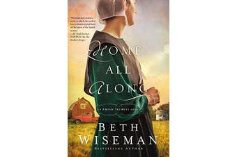 Home All Along: An Amish Secrets Novel -Wiseman, Beth Religion Book Aus Stock