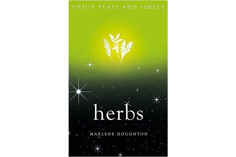 Herbs, Orion Plain and Simple: Plain and Simple - Health & Wellbeing Book
