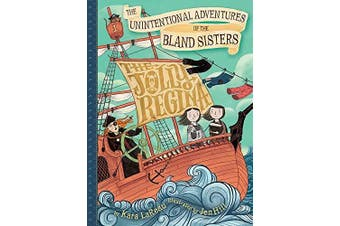 The Unintentional Adventures of the Bland Sisters: The Jolly Regina: Book 1