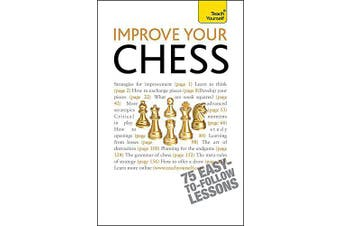 Improve Your Chess: Teach Yourself (Teach Yourself - General) - Home & Garden
