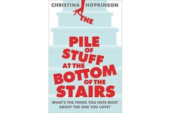 The Pile of Stuff at the Bottom of the Stairs - Fiction Book Aus Stock