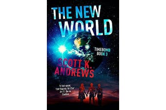 The New World: The TimeBomb Trilogy 3 (TimeBomb Trilogy) - Fiction Novel Book