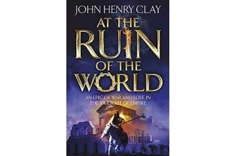 At the Ruin of the World -Clay, John Henry Fiction Novel Book Aus Stock