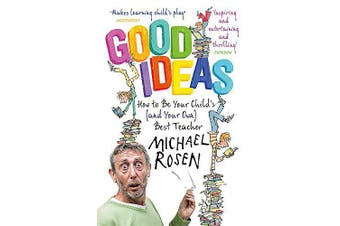Good Ideas: How to Be Your Child's (and Your Own) Best Teacher - Education Book
