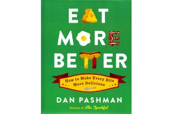Eat More Better: How to Make Every Bite More Delicious - Cooking Book Aus Stock