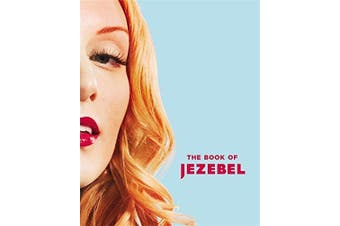 The Book of Jezebel: An Illustrated Encyclopedia of Lady Things Aus Stock