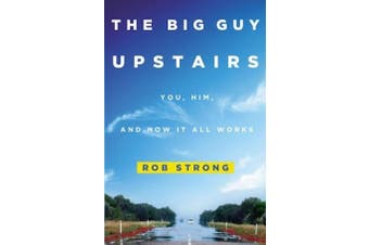 The Big Guy Upstairs: You, Him, and How It All Works - Religion Book Aus Stock