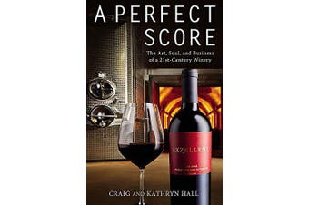 A Perfect Score: The Art, Soul, and Business of a 21st-Century Winery - Cooking