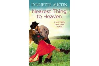 Nearest Thing to Heaven: Maverick Junction -Lynnette Austin Fiction Book