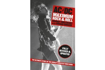 AC/DC: Maximum Rock N Roll - Revised Edition - Performing Arts Book Aus Stock