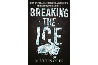 Breaking the Ice: How We Will Get Through Australia's Methamphetamine Crisis