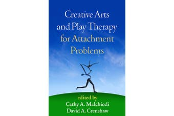 Creative Arts and Play Therapy with Attachment Problems Psychology Book