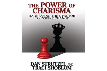 The Power of Charisma [Audio]: Harnessing the C-Factor to Inspire Change