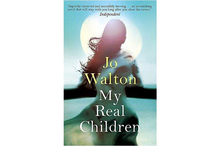 My Real Children -Walton, Jo Fiction Novel Book Aus Stock
