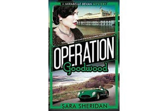 Operation Goodwood: Mirabelle Bevan -Sara Sheridan Fiction Book Aus Stock