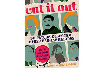 Cut It Out: Dictators, Despots and Other Badass Hairdos - Humour Book Aus Stock