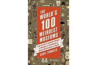 The World's 100 Weirdest Museums Humour Book Aus Stock