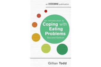 An Introduction to Coping with Eating Problems, 2nd Edition Psychology Book