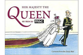 Her Majesty the Queen, as Seen by Mac - Humour Book Aus Stock