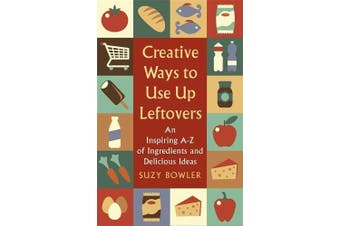 Creative Ways to Use Up Leftovers Cooking Book Aus Stock
