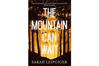 The Mountain Can Wait -Sarah Leipciger Fiction Book Aus Stock