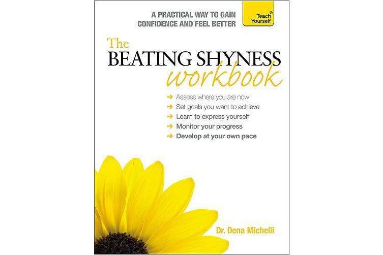 The Beating Shyness Workbook: Teach Yourself -Dena Michelli Health & Wellbeing