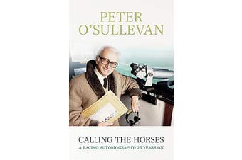 Calling the Horses: A Racing Autobiography - Science Book Aus Stock