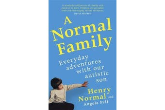 A Normal Family: Everyday adventures with our autistic son - Humour Book