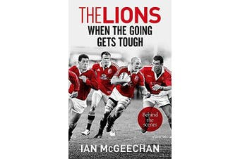 The Lions: When the Going Gets Tough: Behind the scenes - Sports & Recreation