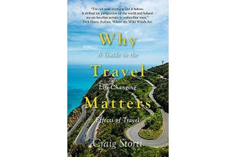 Why Travel Matters: A Guide to the Life-Changing Effects of Travel Aus Stock