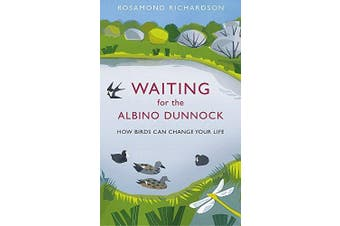 Waiting for the Albino Dunnock: How Birds Can Change Your Life - Science Book