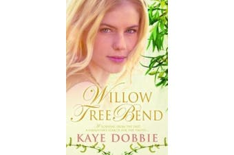 WILLOW TREE BEND -Kaye Dobbie Fiction Book Aus Stock