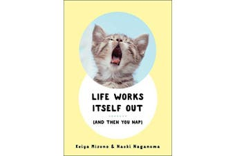Life Works Itself Out: (and Then You Nap) - Home & Garden Book Aus Stock